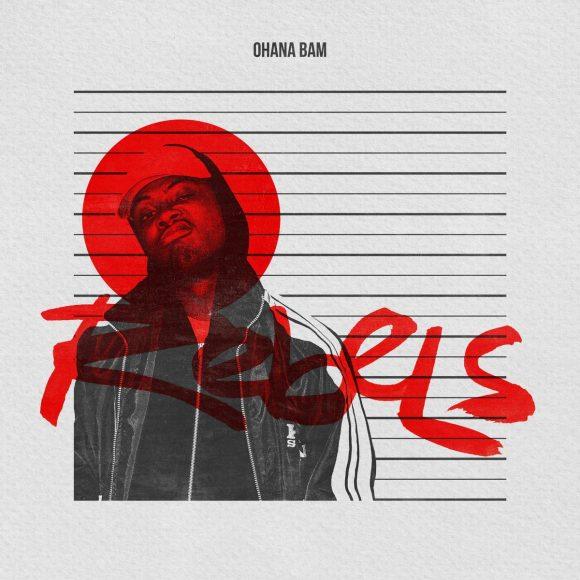 rebels - ohana bam - jazzfeezy