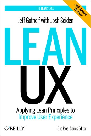 Lean UX: Applying lean methods to improve user experience