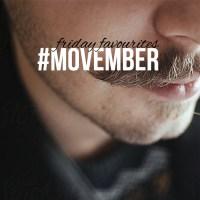 Friday Favourites: Movember