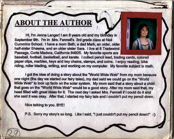 "This is the biography I wrote when I was eight years old for my book, ""Trapped in the World Wide Web"""