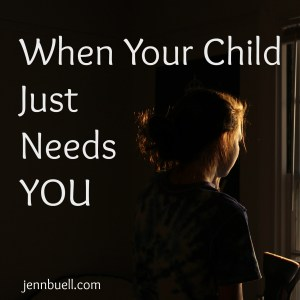 when child needs you