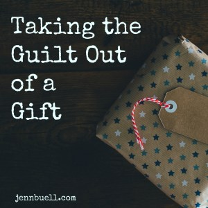 guilt out of gift
