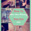 Hand Washing Tips To Make Washing Hands Fun For Kids!