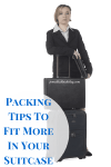 Packing Tips To Fit More In Your Suitcase