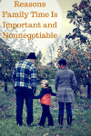 Reasons Family Time Is Important and Nonnegotiable