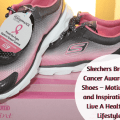 Skechers Breast Cancer Awareness Shoes – Motivation and Inspiration To Live A Healthier Lifestyle