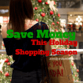 Tips to help you save money this holiday shopping season