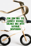 Zum Zum Bike The Coolest Wooden Balance Bike with Natural Suspension