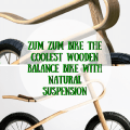 Zum Zum Bike The Coolest Wooden Balance Bike with Natural Suspension