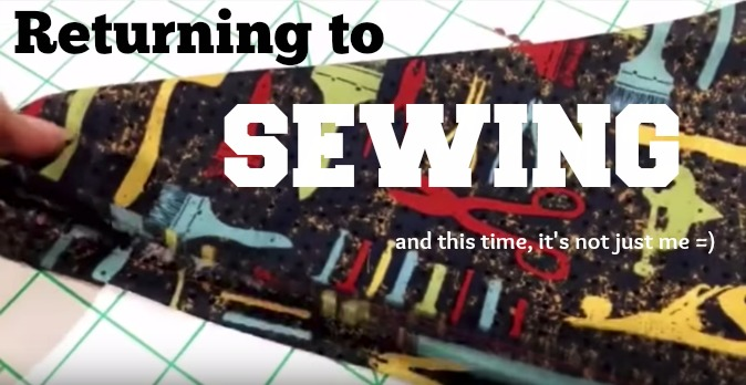 Revisiting and Rekindling a Lost Love… Sewing