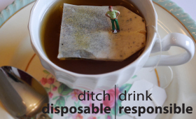 Ditch Disposable |Drink Responsible