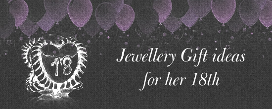 jewellery gift ideas for her 18th birthday
