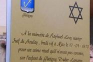 Plaque in France finally recognizes the blood libel against French Jew Raphael Levy in the year 1650.