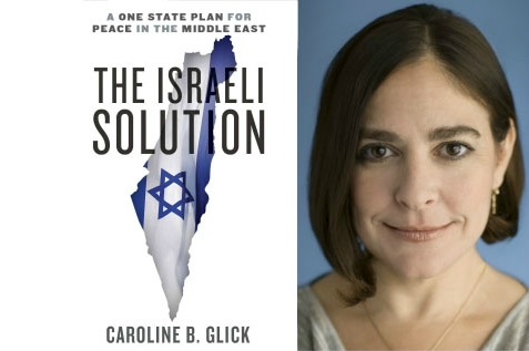 Caroline Glick wrote the book that challenges the Two State Solution Stranglehold