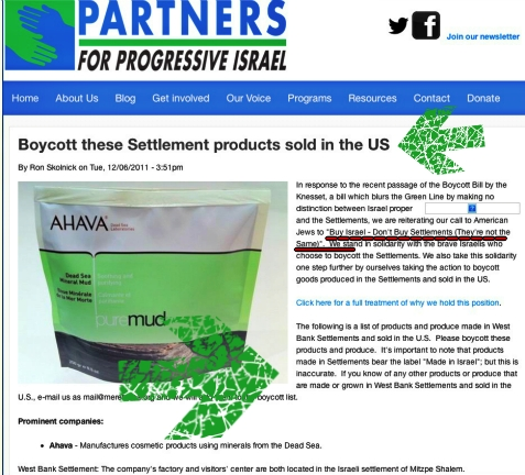 Partners for a Progressive Israel very proudly support the boycotting of more than a dozen Israeli products
