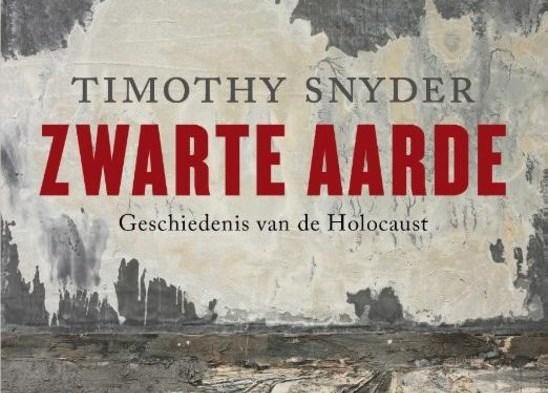 Recensie: Timothy Snyder – Zwarte aarde. Geschiedenis van de Holocaust (Ambo/Anthos, Amsterdam 2015)