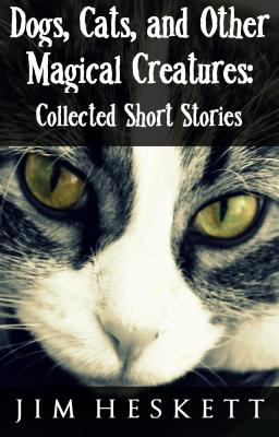 Dogs, Cats, and Other Magical Creatures