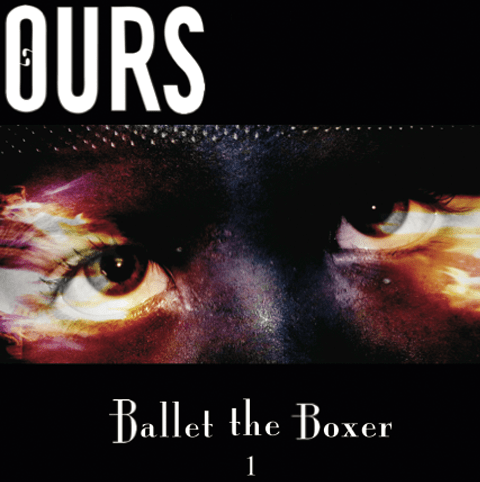 Ours - Ballet the Boxer 1 (Vinyl)