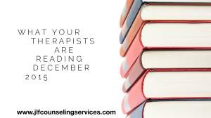 What Your Therapists Are Reading December 2015