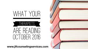 What Your Therapists Are Reading October 2016