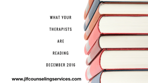 What Your Therapists are Reading December 2016