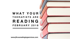 What Your Therapists are Reading February 2018