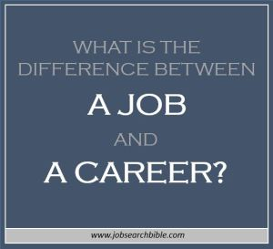 What is the Difference Between Job and Career?