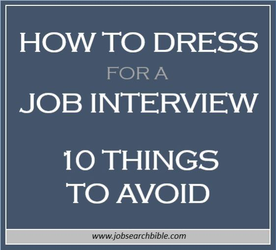 How to dress for a job interview - 10 things to avoid