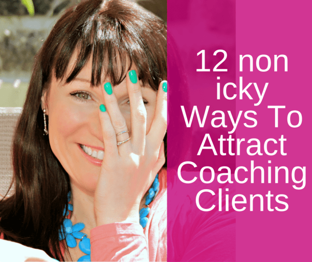 12 non icky ways to get coaching clients 3