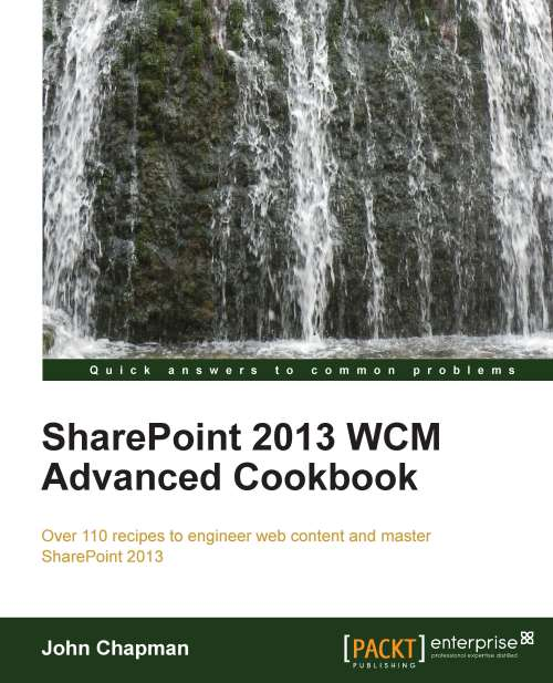 My New Book: SharePoint 2013 WCM Advanced Cookbook [Packt]