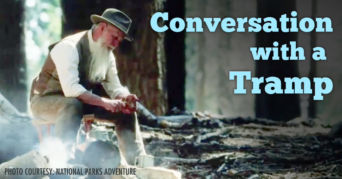 Actor Lee Stetson portraying John Muir; Conversation with a Tramp