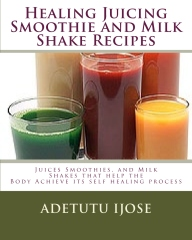 Healing juicing smothie and milk shake recipe book ThumbnailImage