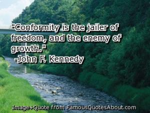 conformity is the jailer