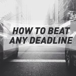 How-to-Beat-Any-Deadline