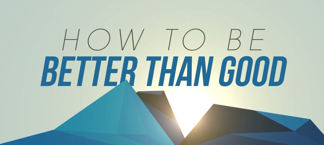 How-to-Be-Better-than-Good