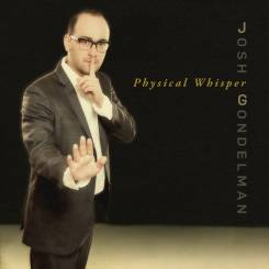 Josh's album, Physical Whisper