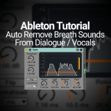 Ableton Tutorial: Auto Remove Breath Sounds in Dialogue / Vocals