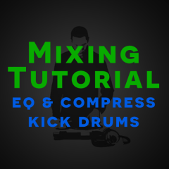 Mixing Tutorial: Kick Drum EQ & Compression