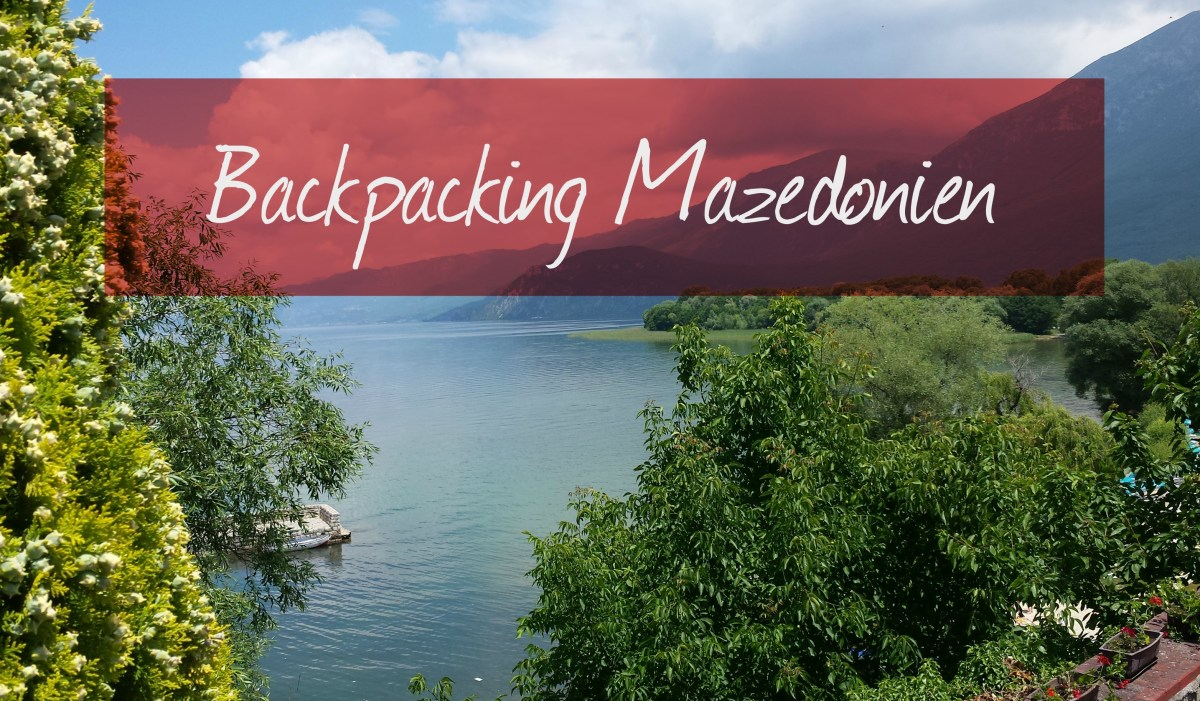 Backpacking Mazedonien