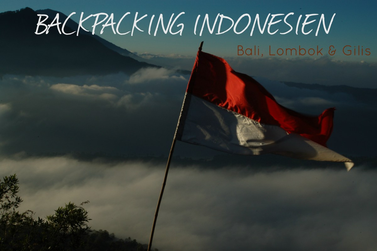 Backpacking Indonesien – Bali, Lombok & Gilis
