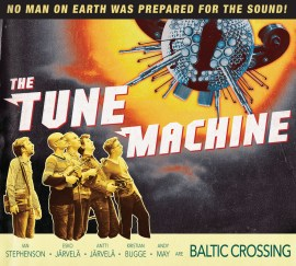 Baltic Crossing: The Tune Machine (2014)