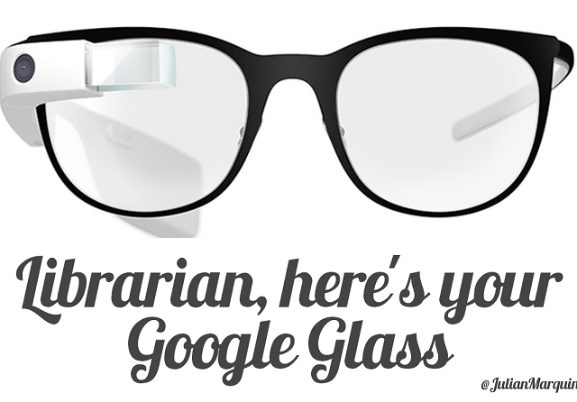 Librarian, here's your Google Glass