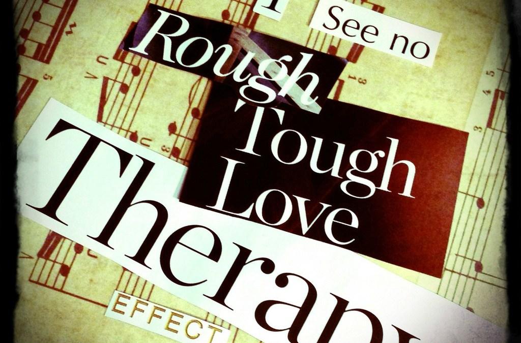 No tough love here
