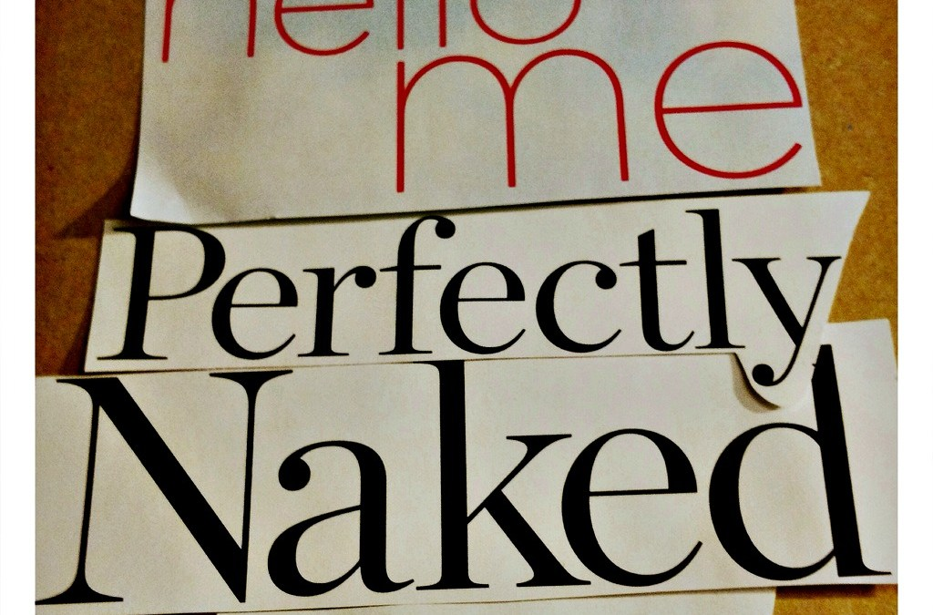 Getting naked : Feeling strong