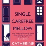 Review: Single, Carefree, Mellow by Katherine Heiny