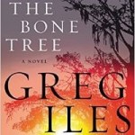 Blog Tour Review: The Bone Tree by Greg Iles