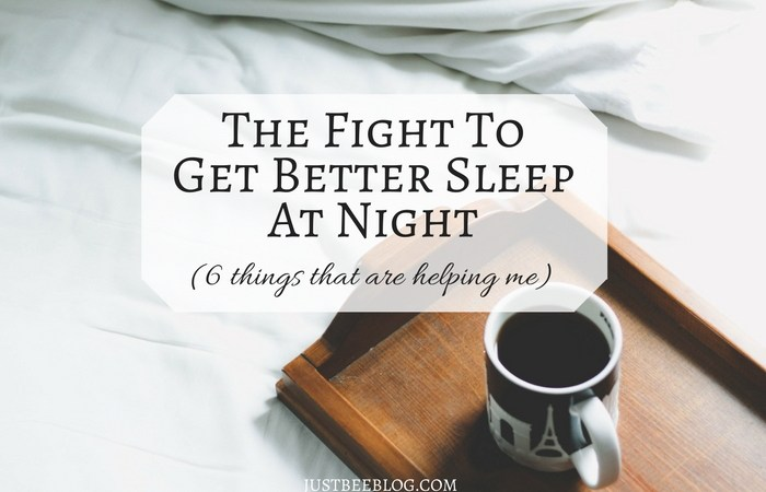 The Fight To Get Better Sleep At Night (6 Things That Are Helping Me!)