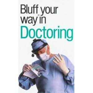 Bluff your way in doctoring book