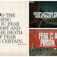 Fear is a Prison...It Keeps You Small