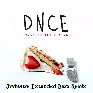 DNCE - Cake By The Ocean (Jyvhouse Extended Bass Remix)